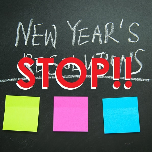 STOP Making Your New Year's Resolution!